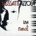Lina Bossatti / Marcel Azzola - Lina &amp; marcel