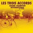 Les Trois Accords - Grand champion international de course