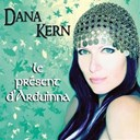 Dana Kern - Le pr&eacute;sent d'arduinna