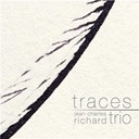 Jean-Charles Richard - Traces (trio)