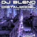 Dj Blend - Time traveller (feat. digital model)