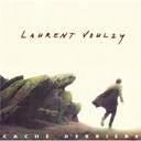 Laurent Voulzy - Cach&eacute; derri&egrave;re