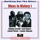 Arthur &quot;Big Boy&quot; Crudup / Brownie Mcghee / Champion Jack Dupree / David Edwards / Doctor Clayton / Homer Harris / Kokomo Arnold / Lonnie Johnson / Lowell Fulson / Pee Wee Crayton / Sonny Boy Williamson / T-Bone Walker - Blues in history i (nothing but the blues)
