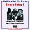 "Arthur ""Big Boy"" Crudup / Brownie Mcghee / Champion Jack Dupree / David Edwards / Doctor Clayton / Homer Harris / Kokomo Arnold / Lonnie Johnson / Lowell Fulson / Pee Wee Crayton / Sonny Boy Williamson / T-Bone Walker - Blues in history i (nothing but the blues)"