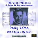 Perry Como - With a song in my heart (great vocalists of jazz & entertainment - digitally remastered)