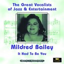 Mildred Bailey - It had to be you (great vocalists of jazz & entertainment - digitally remastered)