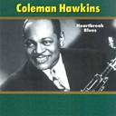 Coleman Hawkins - Heartbreak blues