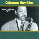 Coleman Hawkins - Bean's talking again