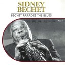 Sidney Bechet - Bechet parades the blues, vol. 3