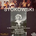 Leopold Stokovski / Leopold Stokowski / The New York Philharmonic Orchestra - Bizet : symphony no. 1, l'arlesienne (complete suites) - messiaen : l'ascension