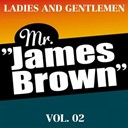 James Brown - Ladies and Gentlemen Mr. James Brown Vol. 02