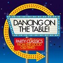 "Chuck Berry / Don Lang / Edric Connor / Elvis Presley ""The King"" / Frankie Avalon / Gene Vincent / Jim Dale / Little Richard / Louis Prima / Marvin Rainwater / Nick Todd / Pérez Prado / Ritchie Valens / Rosemary Clooney / The Champs / The Mudlarks / Tommy Steele - Dancing on the table (party classics from the good old times)"
