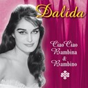 Dalida - Ciao ciao, bambina &amp; bambino