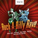 Baker Knight / Billy Mize / Billy The Kid / Bobby Helms / Bobby Sykes / Freddie Neil / Friend / His Ramblers / Jackie / Jerry Mason / Joey Biscoe / John / Johnny Powers / Lewis Pruitt / Matys Brothers / Mimi Roman / Red Smith / Slim Willet / The Miller Brothers / The Paris Brothers / Tommy Scott / Wayne Handy - Rock-a-billy rave, vol. 8