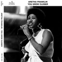 Aretha Franklin - You grow closer