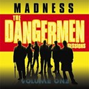 Madness - The dangermen sessions