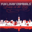 Fun Lovin' Criminals - Living in the city