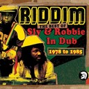 "Aston ""Familyman"" Barrett / Linval Thompson / Sly / Sly & Robbie / The Revolutionaries - Riddim: the best of sly & robbie in dub 1978-1985"