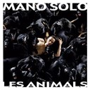 Mano Solo - Les animals
