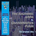 Grandmaster Flash / The Sugarhill Gang - The greatest hits