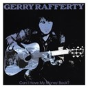 Gerry Rafferty / The New Humblebums - Can i have my money back?