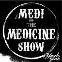 Medi / The Medicine Show - Yeah yeah