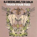 Dj Deekline / Ed Solo - Touch your toes