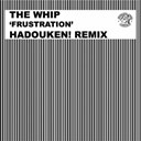The Whip - Frustration (hadouken! remix)
