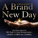 Adrian Munsey / Orchestre Philharmonique De Prague - A brand new day: light a virtual candle (the theme music for bbc radio 2's good morning sunday's)