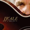 J. J. Cale - Roll on (limited edition)