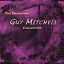 Guy Mitchell - The definitive guy mitchell collection