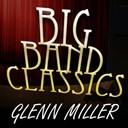 Glenn Miller - Big band classics