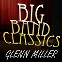 Glenn Miller / Glenn Miller, Marion Hutton, Tex Beneke & The Modernaires / Glenn Miller, Ray Eberle, Modernaires / Tex Beneke, Glenn Miller - Big band classics