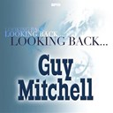Guy Mitchell - Looking back