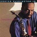 Grover Washington Jr. - Strawberry moon