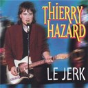 Thierry Hazard - le jerk