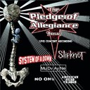 American Head Charge / Mudvayne / No One / Slipknot / System Of A Down - The pledge of allegiance tour (live)