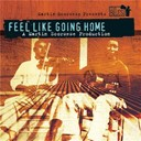 Ali Farka Touré / Charley Patton / Corey Harris / John Lee Hooker / Johnny Shines / Leadbelly / Muddy Waters / Robert Johnson / Salif Keita / Son House / Taj Mahal / The Liberators - Martin scorcese presents feel like going home