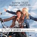 Bonnie Tyler / Kareen Antonn - Si tout s'arrête (It's A Heartache)