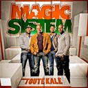 Magic System - Tout&eacute; kal&eacute;
