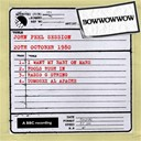 Bow Wow Wow - John peel session (20th october 1980)