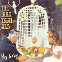 The Irrationals - My baby
