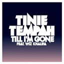 Tinie Tempah - Till i'm gone (feat. wiz khalifa)
