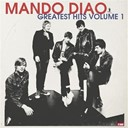 Mando Diao - Greatest hits volume 1