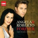 Roberto Alagna - Angela &amp; roberto forever