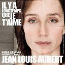 Jean-Louis Aubert - Il y a longtemps que je t'aime (b.o. du film de p.claudel) (b.o. du film de p.claudel)