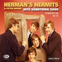 Herman's Hermits - Into something good (the mickie most years 1964-1972)