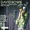 David Bowie - Original john peel session: 23rd may 1972