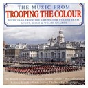 The Grenadier Guards Band - The music from trooping the colour