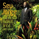 Seu Jorge - Am&eacute;rica brasil ao vivo